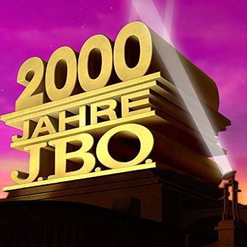 2.000 Jahre J.B.O.