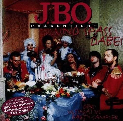 J.B.O. präsentiert: …und Spaß dabei! Der ultimative Partysampler